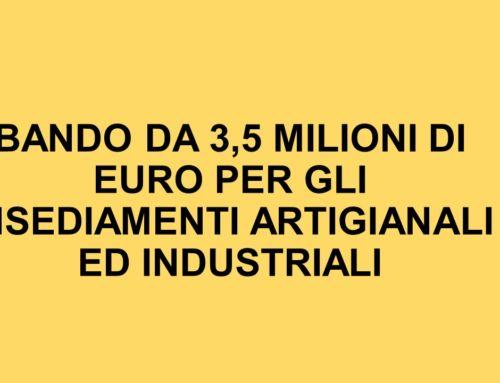 BANDO DA 3,5 MILIONI DI EURO PER GLI INSEDIAMENTI ARTIGIANALI ED INDUSTRIALI